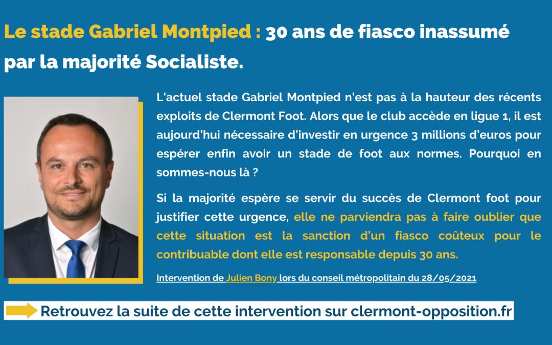 Le stade Gabriel Montpied : 30 ans de fiasco inassumé par la majorité.