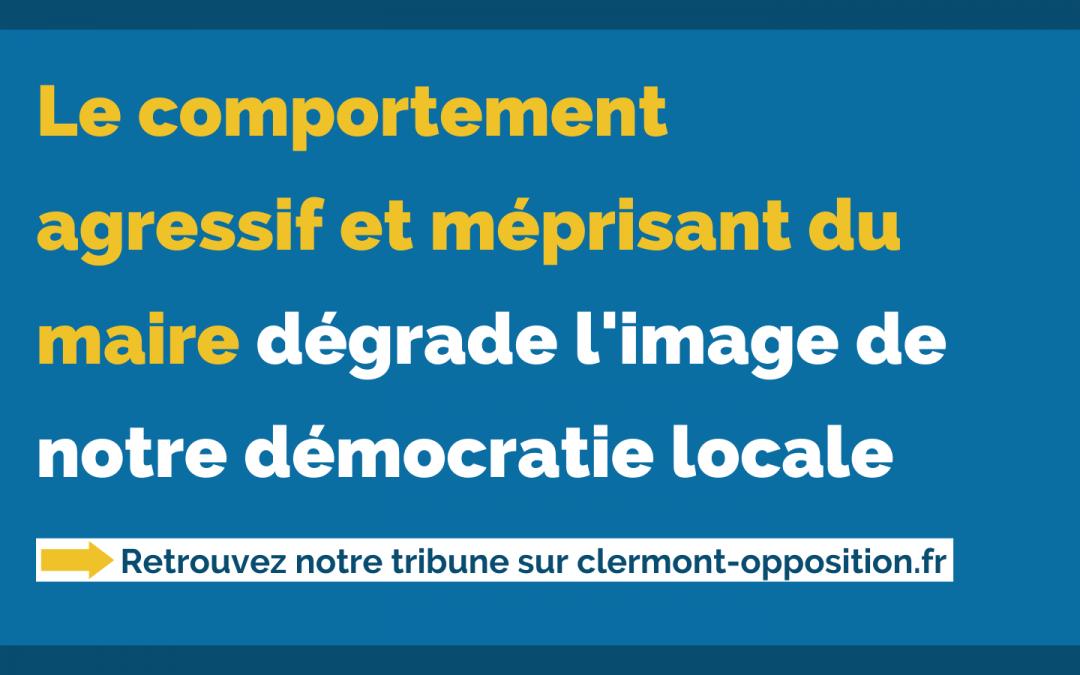 Le comportement agressif et méprisant du maire dégrade l'image de notre démocratie locale.